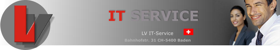 IT SERVICE Bahnhofstr. 31 CH-5400 Baden LV IT-Service